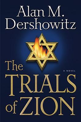 The Trials of Zion - Dershowitz, Alan M