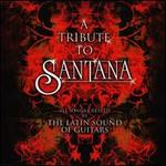 The Tribute to Santana: Latin Sound of Guitars