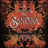 The Tribute to Santana: Latin Sound of Guitars - Various Artists