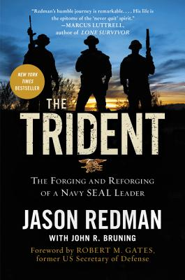 The Trident: The Forging and Reforging of a Navy Seal Leader - Redman, Jason, and Bruning, John