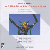 The Triumph of Beauty and Deceit - Adrian Clarke (baritone); Andrew Ball (piano); Bruce Nockles (trumpet); Bruce Nockles (piccolo trumpet); Composers Ensemble;...