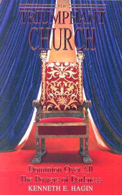 The Triumphant Church - Hagin, Kenneth E