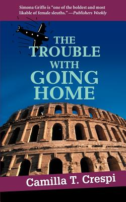 The Trouble With Going Home - Crespi, Camilla T