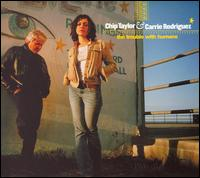 The Trouble with Humans - Chip Taylor/Carrie Rodriguez