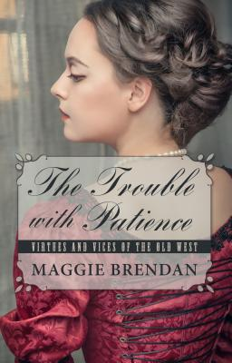 The Trouble with Patience - Brendan, Maggie