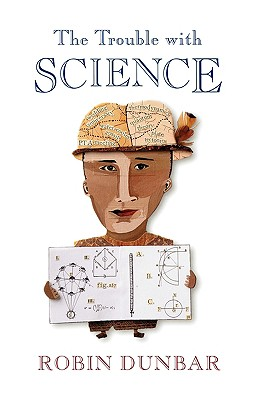 The Trouble with Science - Dunbar, Robin