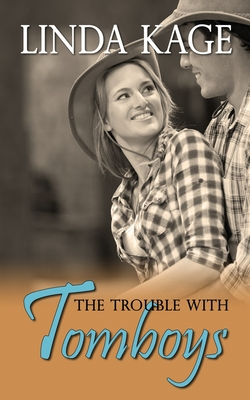 The Trouble with Tomboys - Kage, Linda
