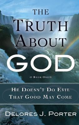 The Truth about God - Porter, Delores J
