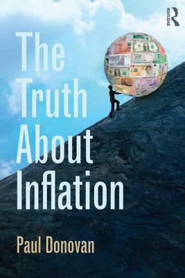 The Truth About Inflation - Donovan, Paul