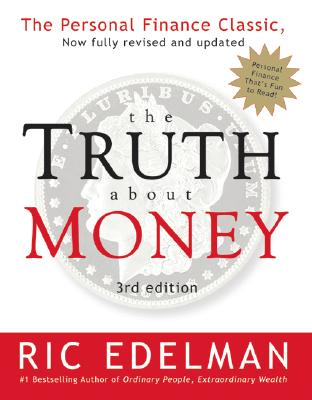 The Truth about Money 3rd Edition - Edelman, Ric, CFS, RFC, CMFC