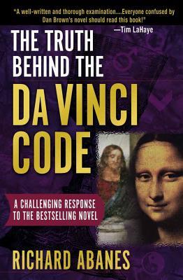 The Truth Behind the Da Vinci Code - Abanes, Richard