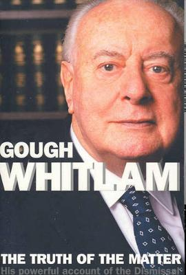 The Truth of the Matter - Whitlam, Edward Gough, and Whitlam, Gough