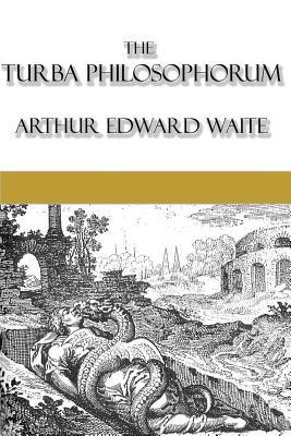 The Turba Philosophorum - Waite, Arthur Edward