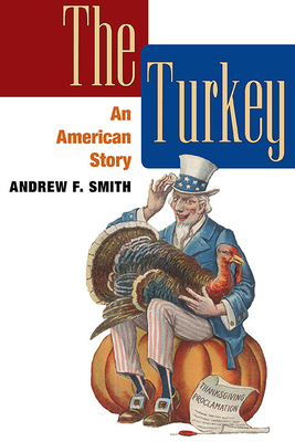 The Turkey: An American Story - Smith, Andrew F
