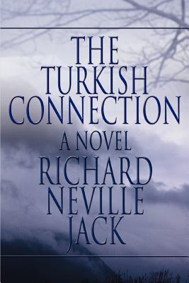 The Turkish Connection - Jack, Richard Neville