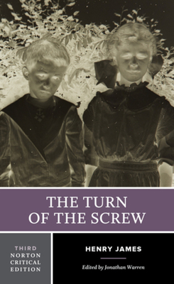 The Turn of the Screw - James, Henry, and Warren, Jonathan (Editor)