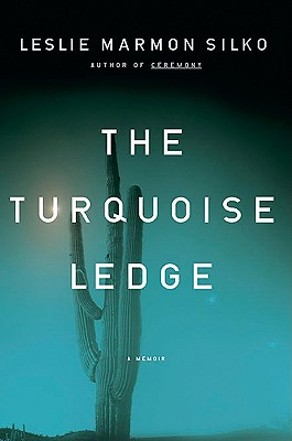 The Turquoise Ledge: A Memoir - Silko, Leslie Marmon