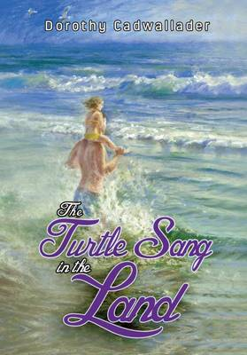 The Turtle Sang in the Land - Cadwallader, Dorothy