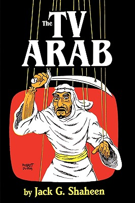 The TV Arab - Shaheen, Jack G, PH.D.