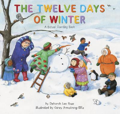 The Twelve Days of Winter: A School Counting Book - Rose, Deborah Lee