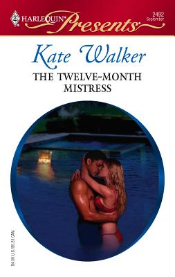 The Twelve-Month Mistress - Walker, Kate