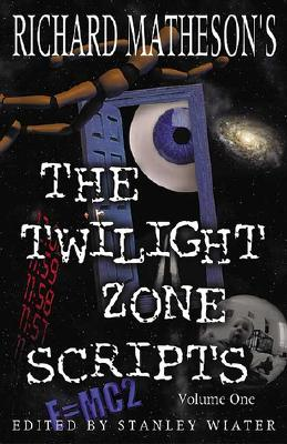 The Twilight Zone Scripts - Matheson, Richard, and Wiater, Stanley (Editor)