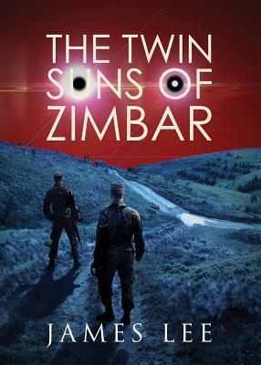 The Twin Suns of Zimbar - Lee, James, Dr.
