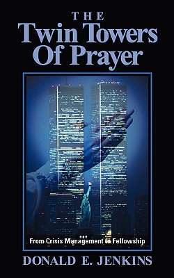 The Twin Towers of Prayer - Jenkins, Donald E