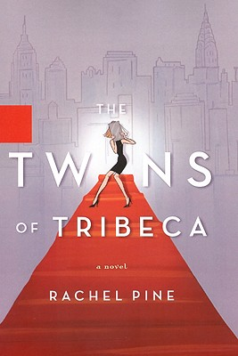 The Twins of Tribeca - Pine, Rachel
