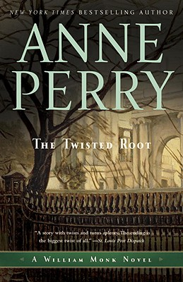 The Twisted Root: A William Monk Novel - Perry, Anne
