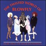 The Twisted World of Blowfly: Music From the Movie Soundtrack