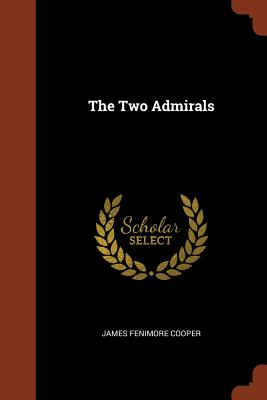 The Two Admirals - Cooper, James Fenimore