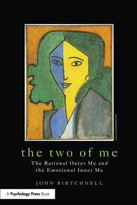 The Two of Me: The Rational Outer Me and the Emotional Inner Me - Birtchnell, John