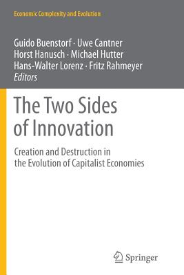 The Two Sides of Innovation: Creation and Destruction in the Evolution of Capitalist Economies - Buenstorf, Guido (Editor)