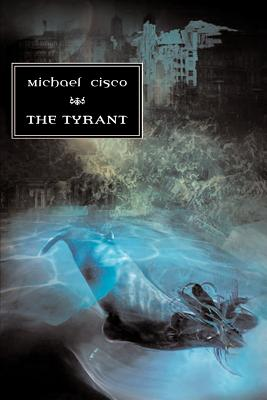 The Tyrant - Cisco, Michael
