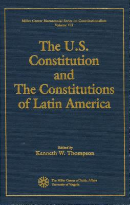The U.S. Constitution and the Constitutions of Latin America -
