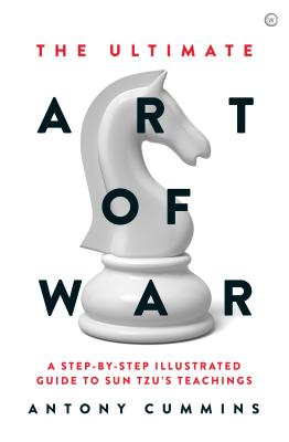 The Ultimate Art of War: A Step-By-Step Illustrated Guide to Sun Tzu's Teachings - Cummins, Antony
