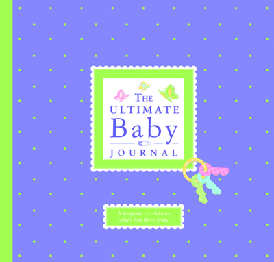 The Ultimate Baby Journal - Lluch, Alex A