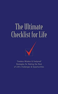The Ultimate Checklist for Life: Timeless Wisdom & Foolproof Strategies for Making the Most of Life's Challenges & Opportunities - Thomas Nelson Gift Books