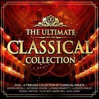 The Ultimate Classical Collection - Aled Jones (treble); Alfie Boe (vocals); All Angels; André Rieu (violin); Andrea Bocelli (vocals); Beaux Arts Trio;...