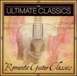 The Ultimate Classics: Romantic Guitar