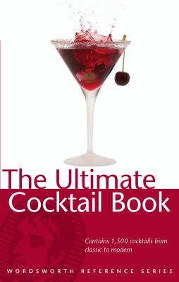 The Ultimate Cocktail Book - Halley, Ned