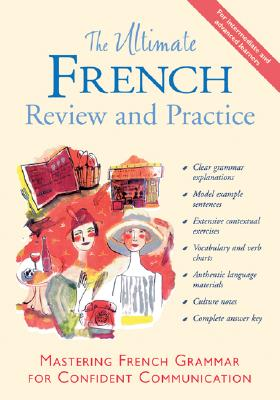 The Ultimate French Review and Practice: Mastering French Grammar for Confident Communication - Stillman, David M, and Gordon, Ronni L