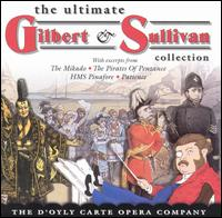 THe Ultimate Gilbert & Sullivan Collection - Colin Wright (vocals); Donald Adams (vocals); George Cook (vocals); Gillian Knight (vocals); Jean Hindmarsh (vocals);...