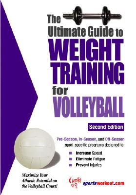 The Ultimate Guide to Weight Training for Volleyball - Price, Robert G