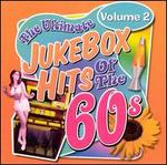 The Ultimate Jukebox Hits of the '60s, Vol. 2
