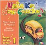 The Ultimate Kids Song Collection: Super Sunday Songs, Vol. 1