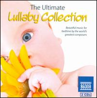 The Ultimate Lullaby Collection - Einar Steen-Nøkleberg (piano); Hana Mullerova (harp); Jirí Válek (flute); Judy Loman (harp); Maarit Kirvessalo (violin);...
