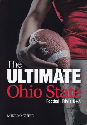 The Ultimate Ohio State Football Trivia Q&A - McGuire, Mike