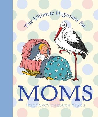 The Ultimate Organizer for Moms - Tabori, Lena